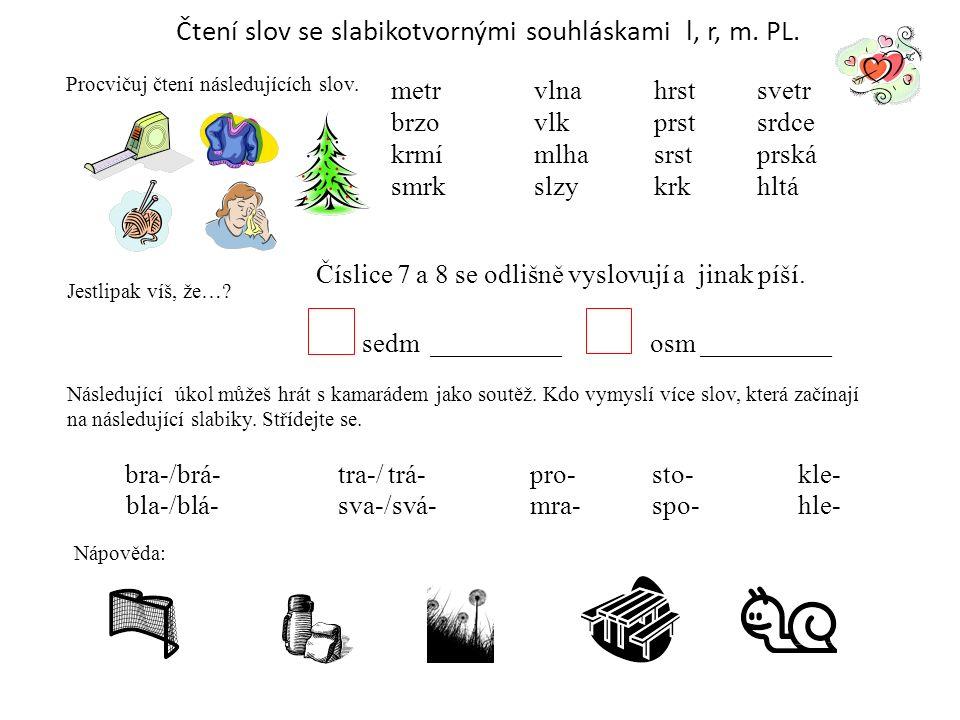 Čtení slov se slabikotvornými souhláskami l, r, m. PL.