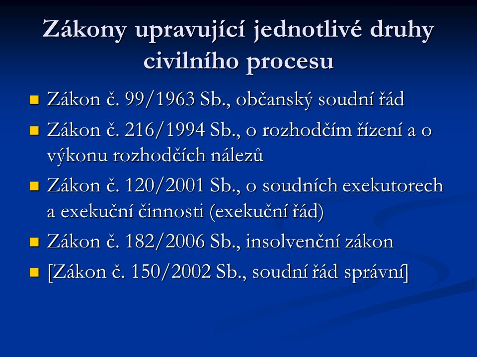 Zákony upravující jednotlivé druhy civilního procesu