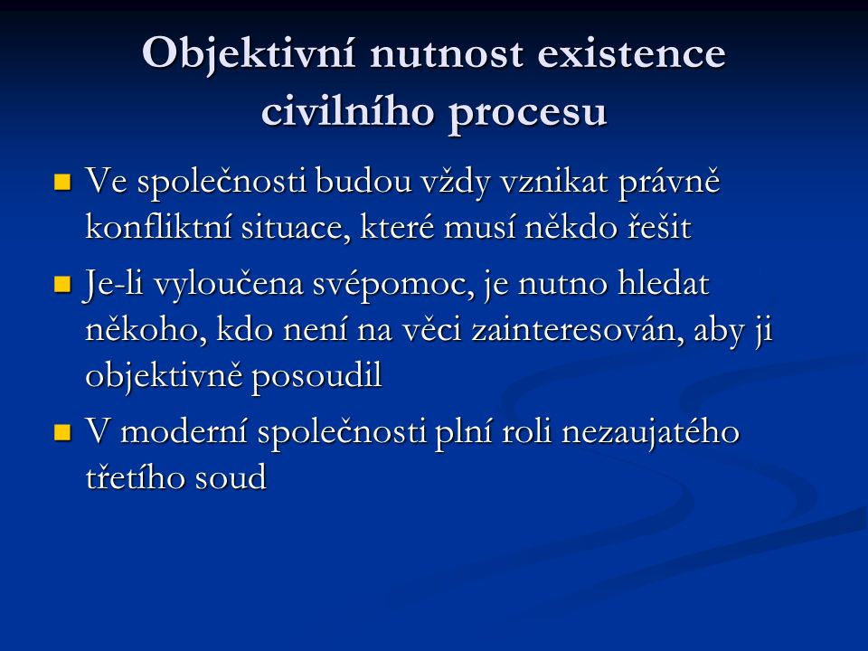 Objektivní nutnost existence civilního procesu