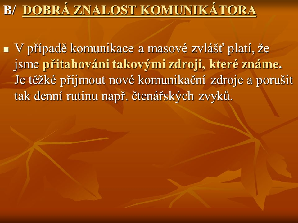 B/ DOBRÁ ZNALOST KOMUNIKÁTORA