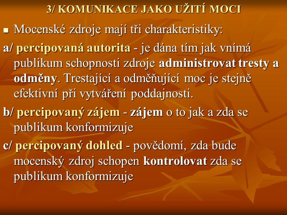 3/ KOMUNIKACE JAKO UŽITÍ MOCI