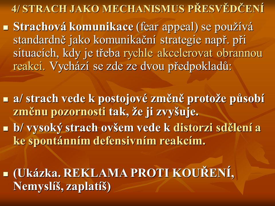 4/ STRACH JAKO MECHANISMUS PŘESVĚDČENÍ