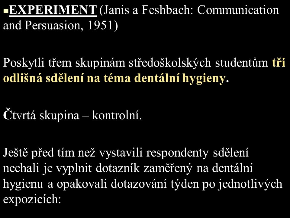 EXPERIMENT (Janis a Feshbach: Communication and Persuasion, 1951)