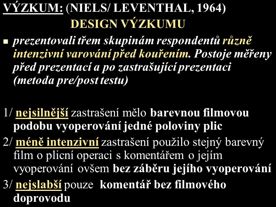 VÝZKUM: (NIELS/ LEVENTHAL, 1964)