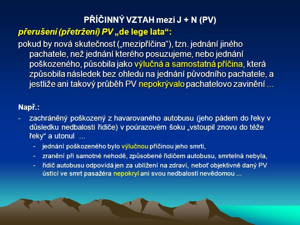 PŘÍČINNÝ VZTAH mezi J + N (PV)