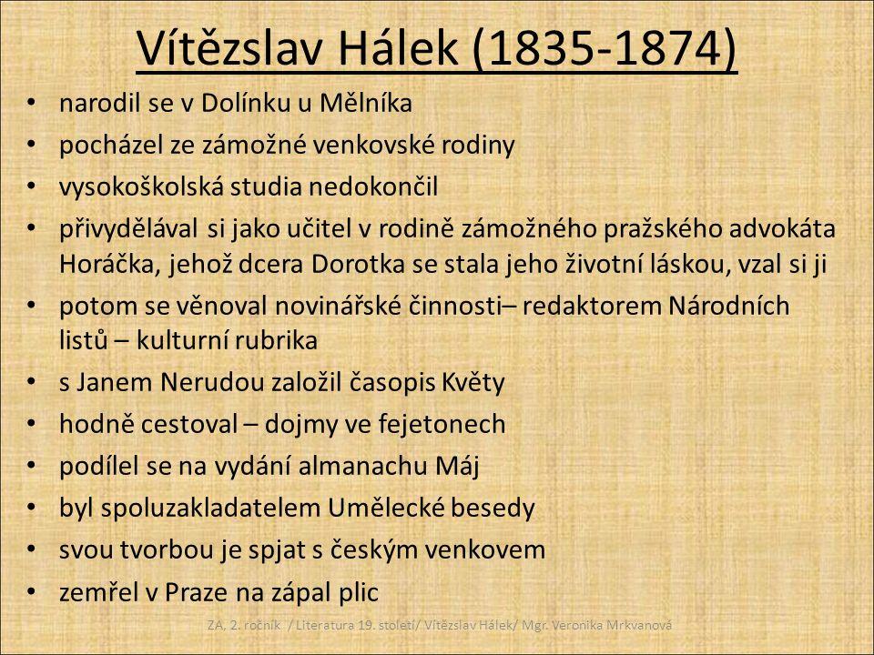 Vítězslav Hálek (1835-1874) narodil se v Dolínku u Mělníka