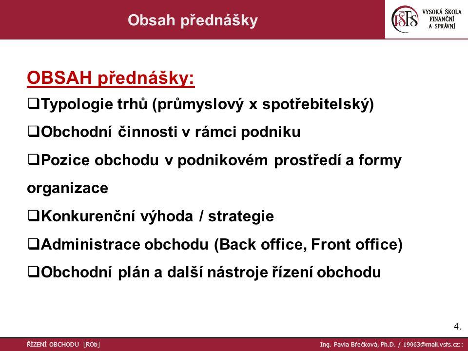 OBSAH přednášky: Obsah přednášky
