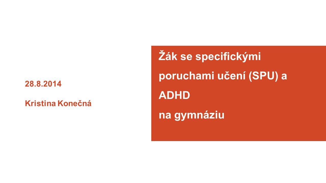 Žák se specifickými poruchami učení (SPU) a ADHD