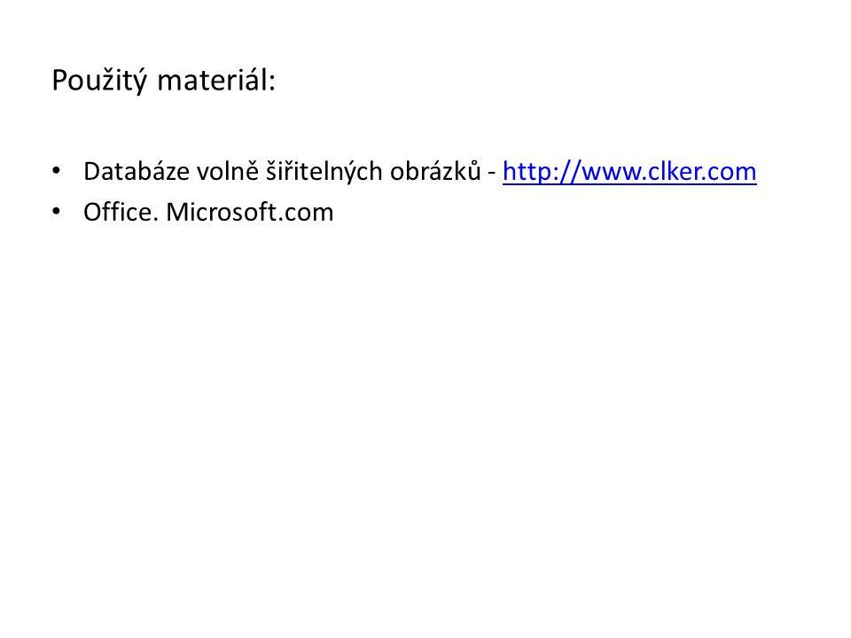 Použitý materiál: Databáze volně šiřitelných obrázků - http://www.clker.com Office. Microsoft.com