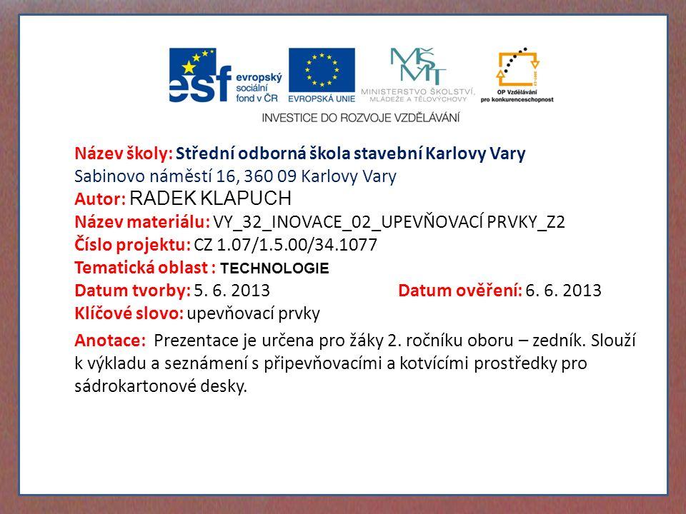 Název materiálu: VY_32_INOVACE_02_UPEVŇOVACÍ PRVKY_Z2