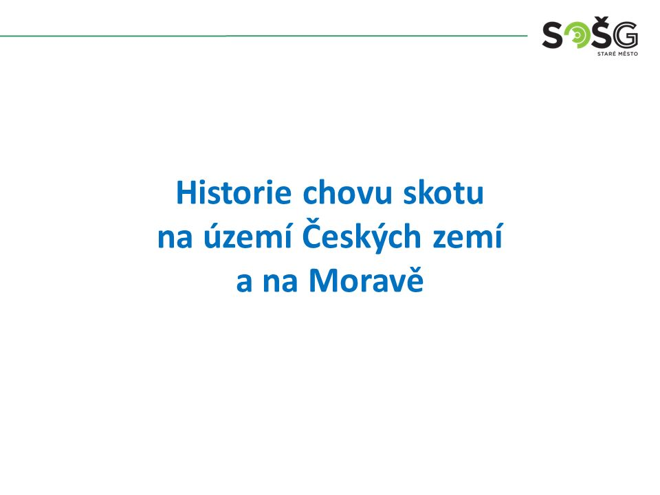 Historie chovu skotu na území Českých zemí a na Moravě
