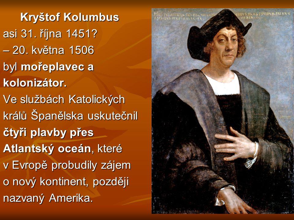 Kryštof Kolumbus asi 31. října 1451. – 20