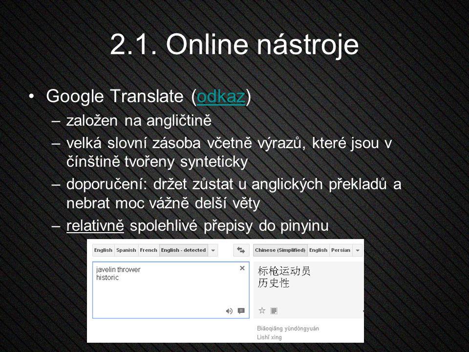 2.1. Online nástroje Google Translate (odkaz) založen na angličtině