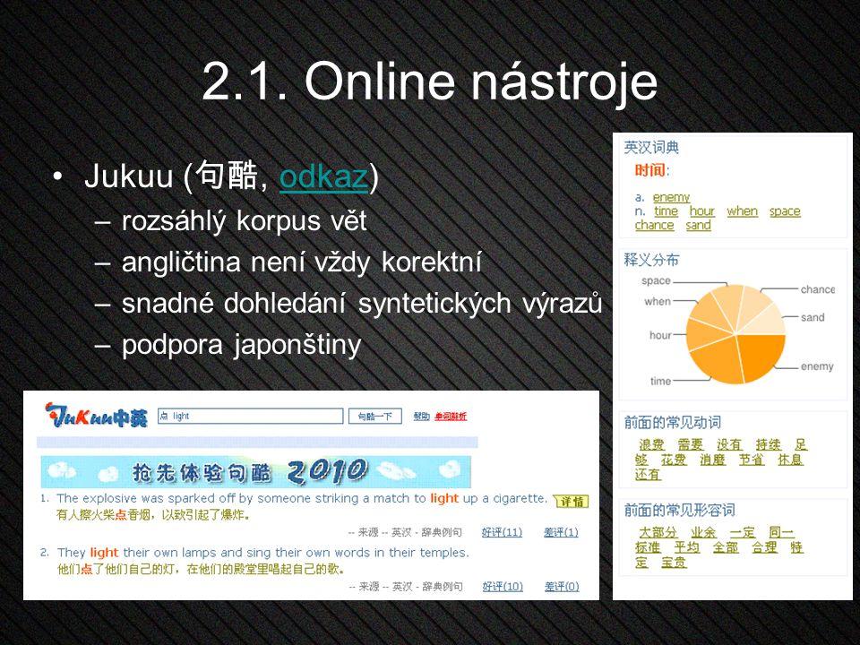 2.1. Online nástroje Jukuu (句酷, odkaz) rozsáhlý korpus vět