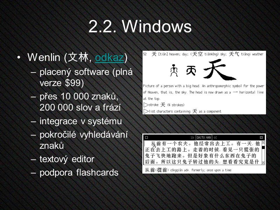 2.2. Windows Wenlin (文林, odkaz) placený software (plná verze $99)