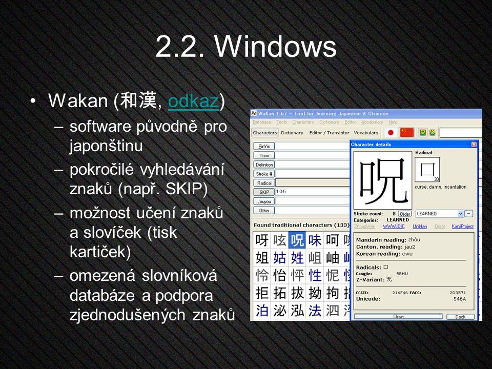 2.2. Windows Wakan (和漢, odkaz) software původně pro japonštinu