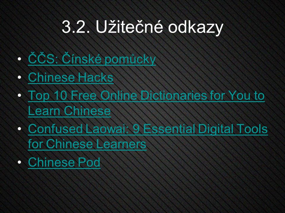 3.2. Užitečné odkazy ČČS: Čínské pomůcky Chinese Hacks