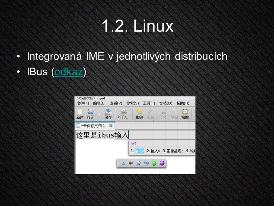 1.2. Linux Integrovaná IME v jednotlivých distribucích IBus (odkaz)