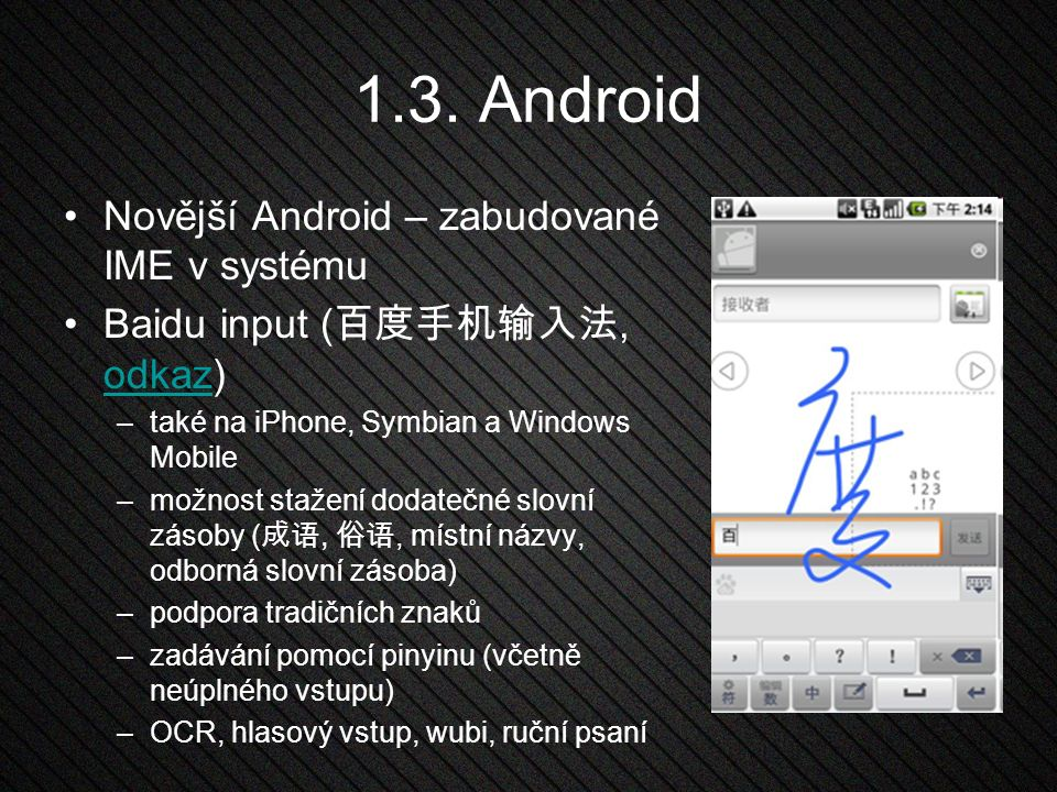 1.3. Android Novější Android – zabudované IME v systému