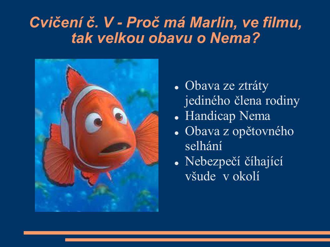 Cvičení č. V - Proč má Marlin, ve filmu, tak velkou obavu o Nema