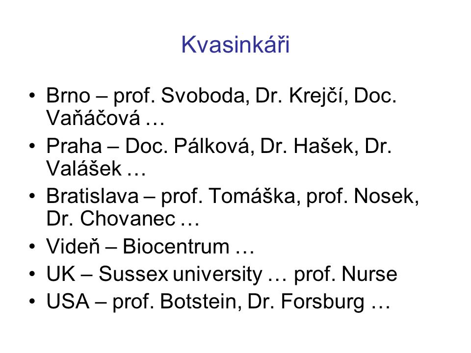 Kvasinkáři Brno – prof. Svoboda, Dr. Krejčí, Doc. Vaňáčová …