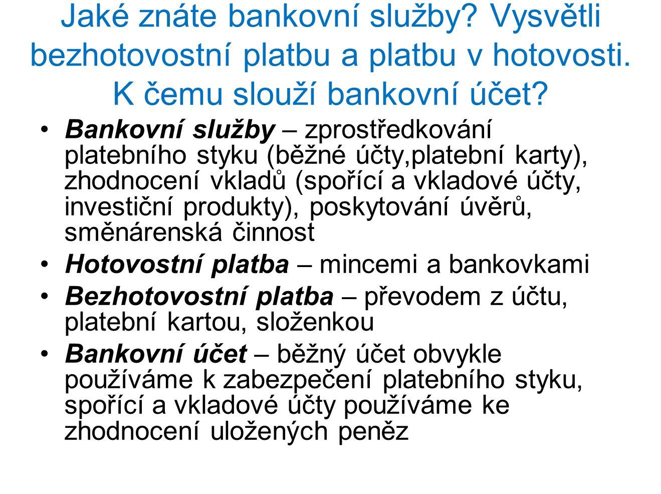 Jaké znáte bankovní služby