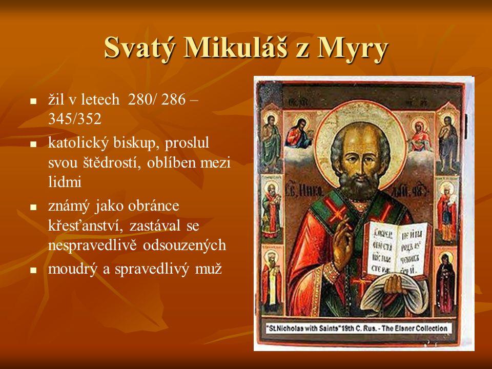 Svatý Mikuláš z Myry žil v letech 280/ 286 – 345/352