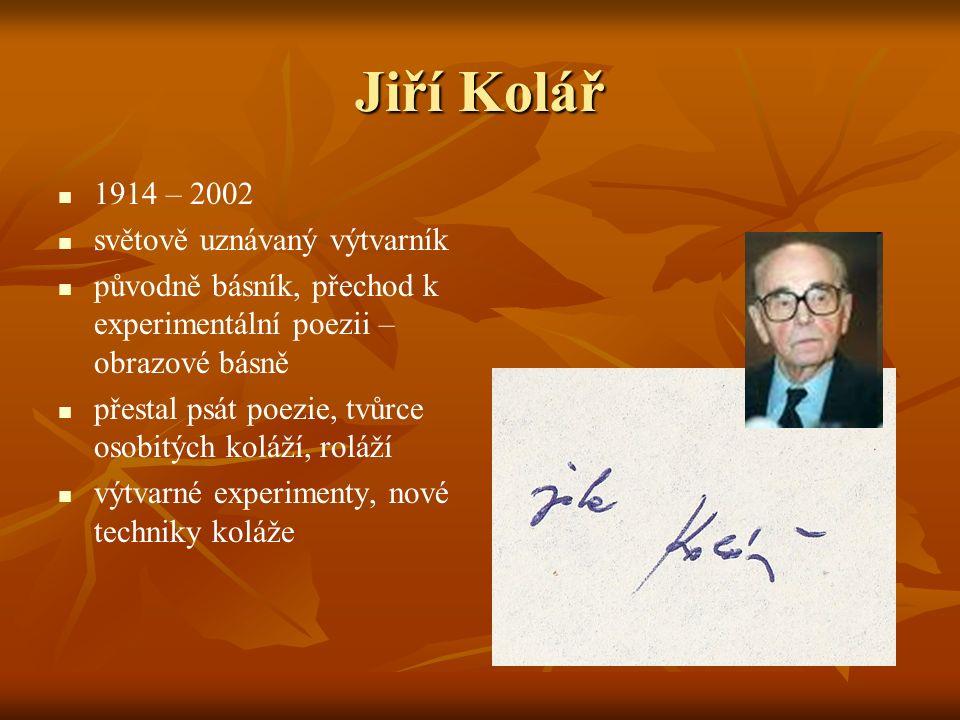 Jiří Kolář 1914 – 2002 světově uznávaný výtvarník