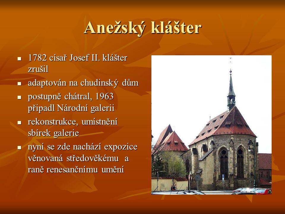 Anežský klášter 1782 císař Josef II. klášter zrušil