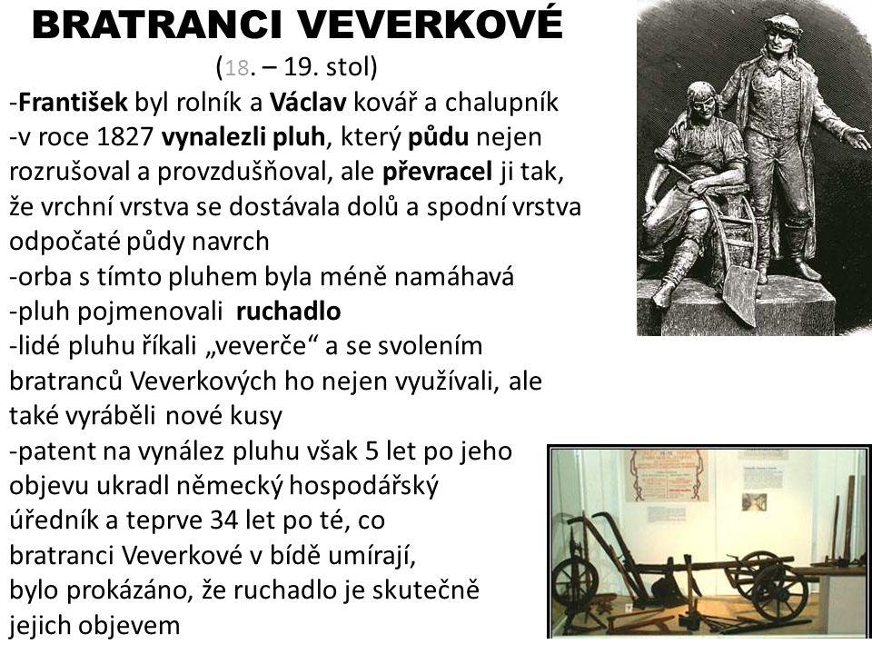 BRATRANCI VEVERKOVÉ (18. – 19. stol)