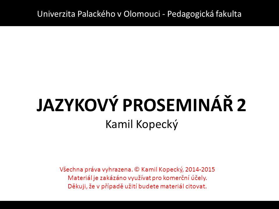 JAZYKOVÝ PROSEMINÁŘ 2 Kamil Kopecký