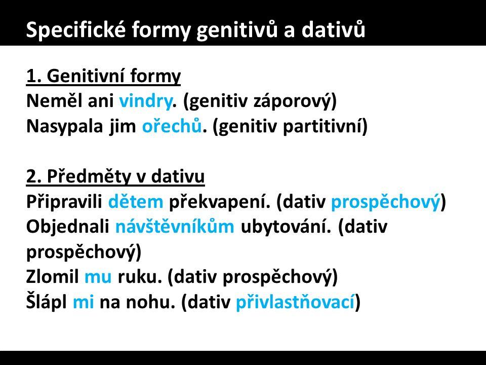 Specifické formy genitivů a dativů