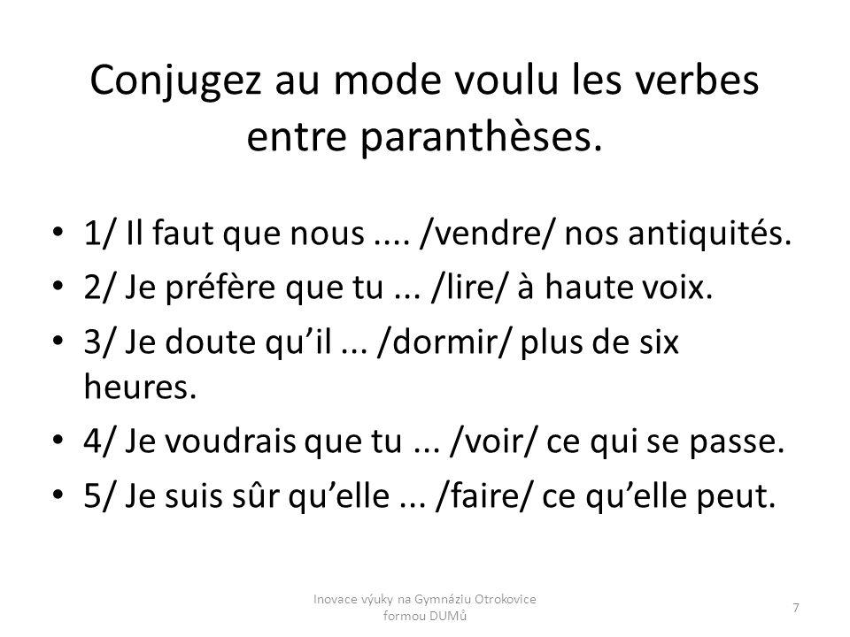 Conjugez au mode voulu les verbes entre paranthèses.