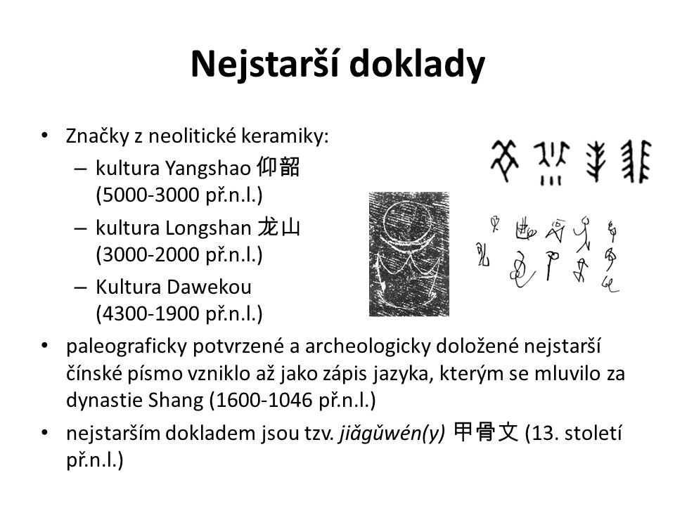 Nejstarší doklady Značky z neolitické keramiky: