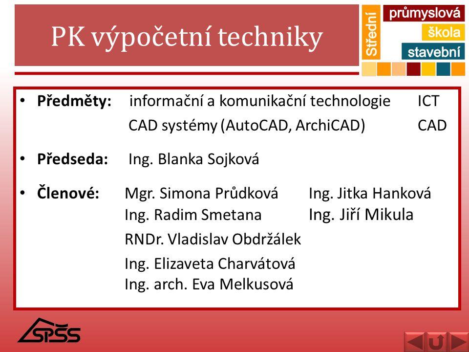 PK výpočetní techniky Předměty: informační a komunikační technologie ICT. CAD systémy (AutoCAD, ArchiCAD) CAD.