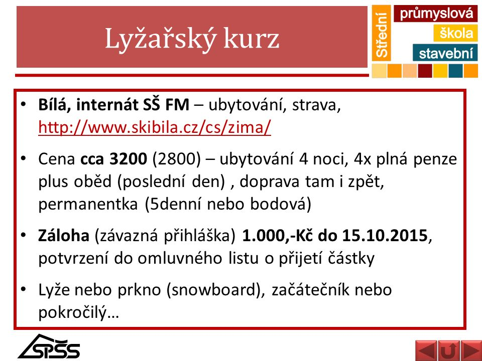 Lyžařský kurz Bílá, internát SŠ FM – ubytování, strava, http://www.skibila.cz/cs/zima/