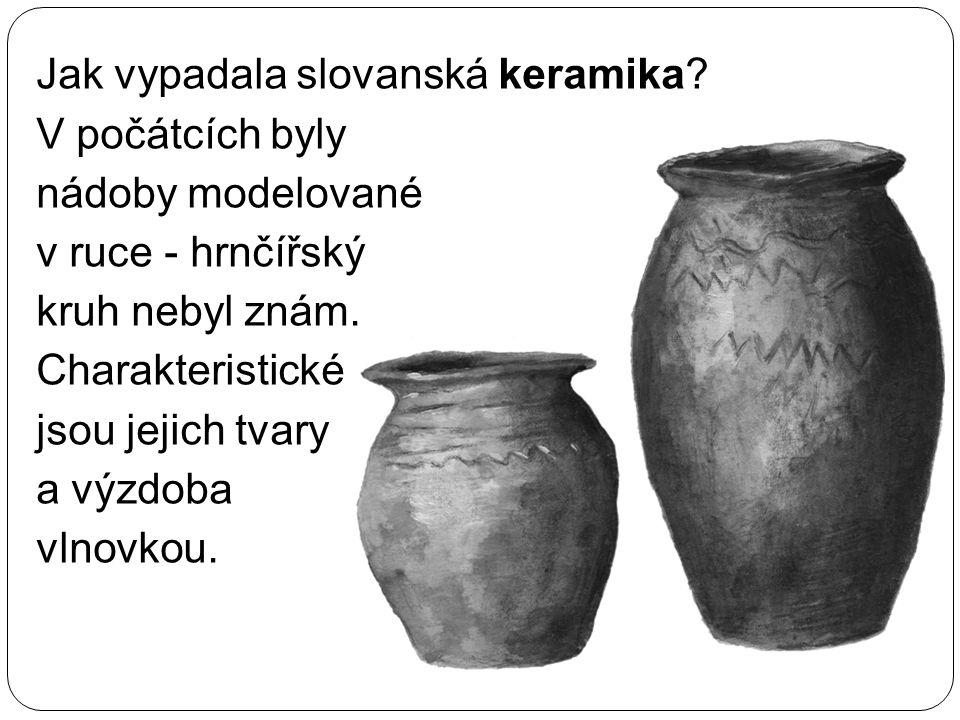 Jak vypadala slovanská keramika