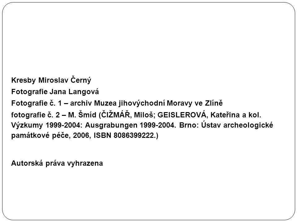 Kresby Miroslav Černý Fotografie Jana Langová. Fotografie č. 1 – archiv Muzea jihovýchodní Moravy ve Zlíně.