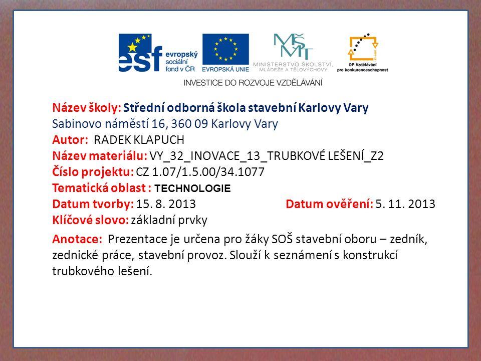 Název materiálu: VY_32_INOVACE_13_TRUBKOVÉ LEŠENÍ_Z2