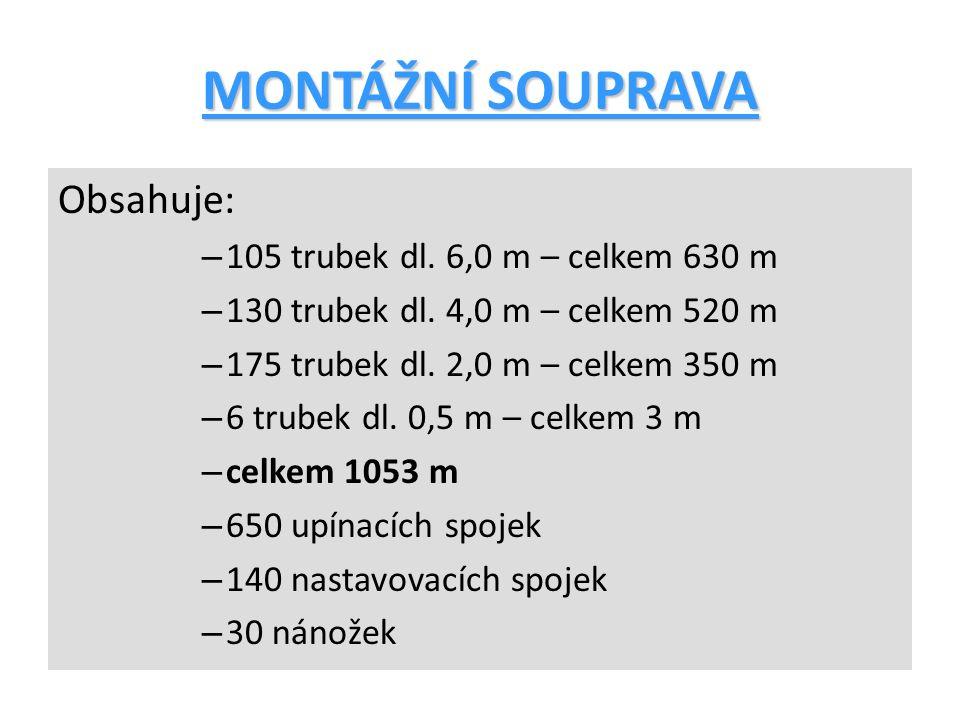 MONTÁŽNÍ SOUPRAVA Obsahuje: 105 trubek dl. 6,0 m – celkem 630 m