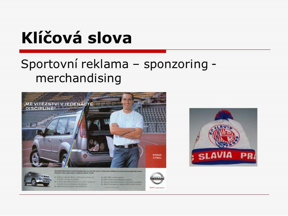 Klíčová slova Sportovní reklama – sponzoring - merchandising