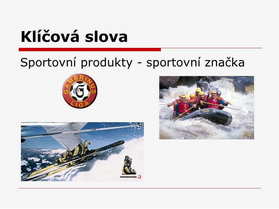Klíčová slova Sportovní produkty - sportovní značka