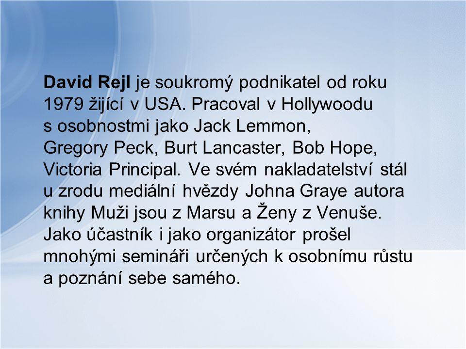 David Rejl je soukromý podnikatel od roku 1979 žijící v USA