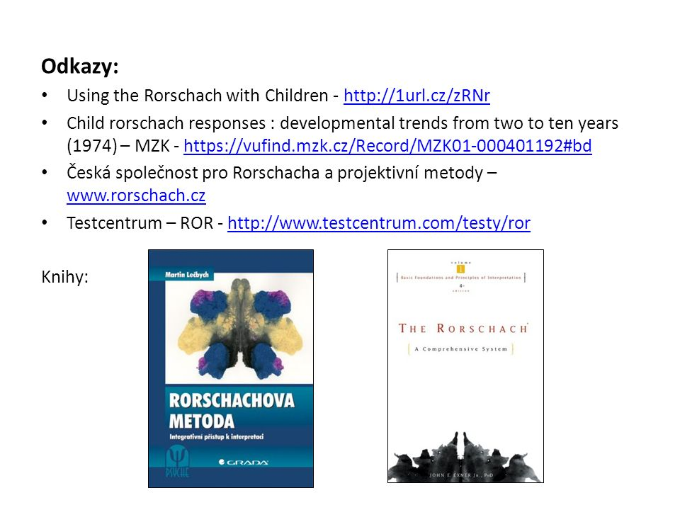 Odkazy: Using the Rorschach with Children - http://1url.cz/zRNr