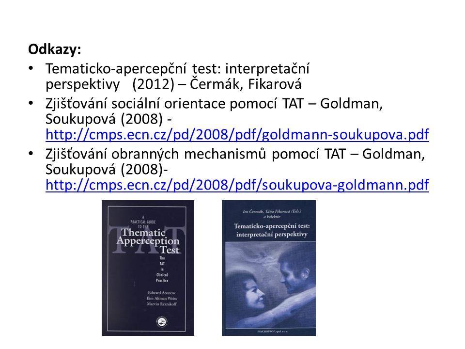 Odkazy: Tematicko-apercepční test: interpretační perspektivy (2012) – Čermák, Fikarová.