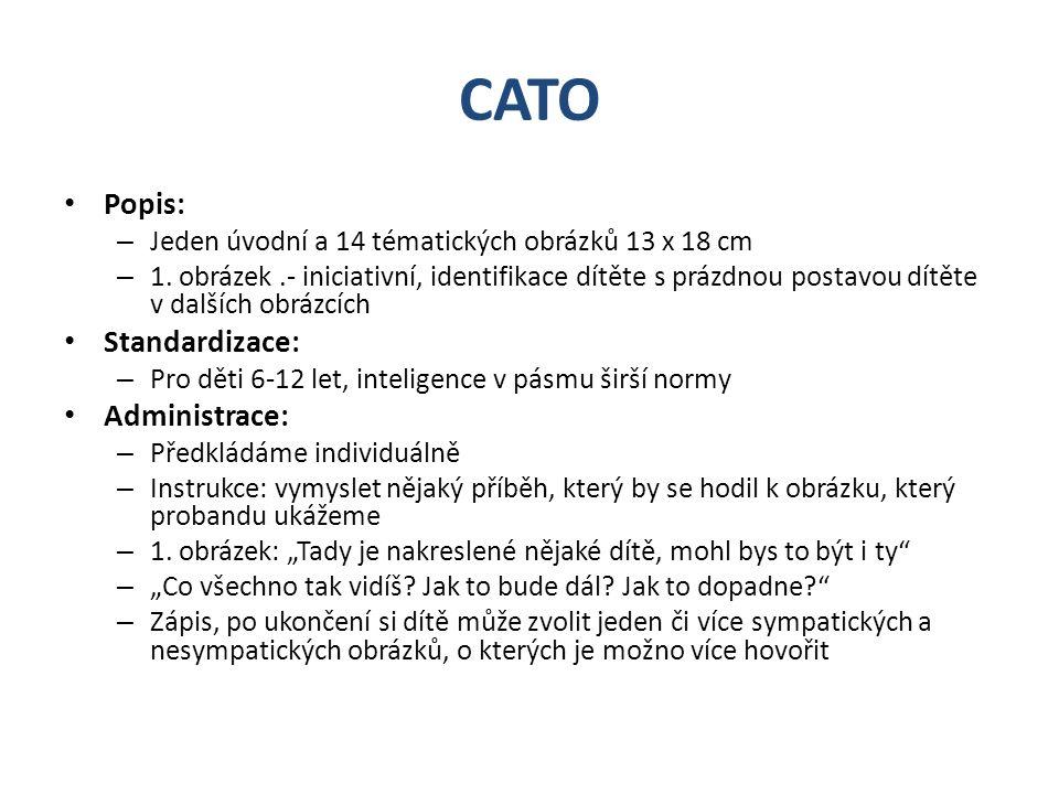 CATO Popis: Standardizace: Administrace: