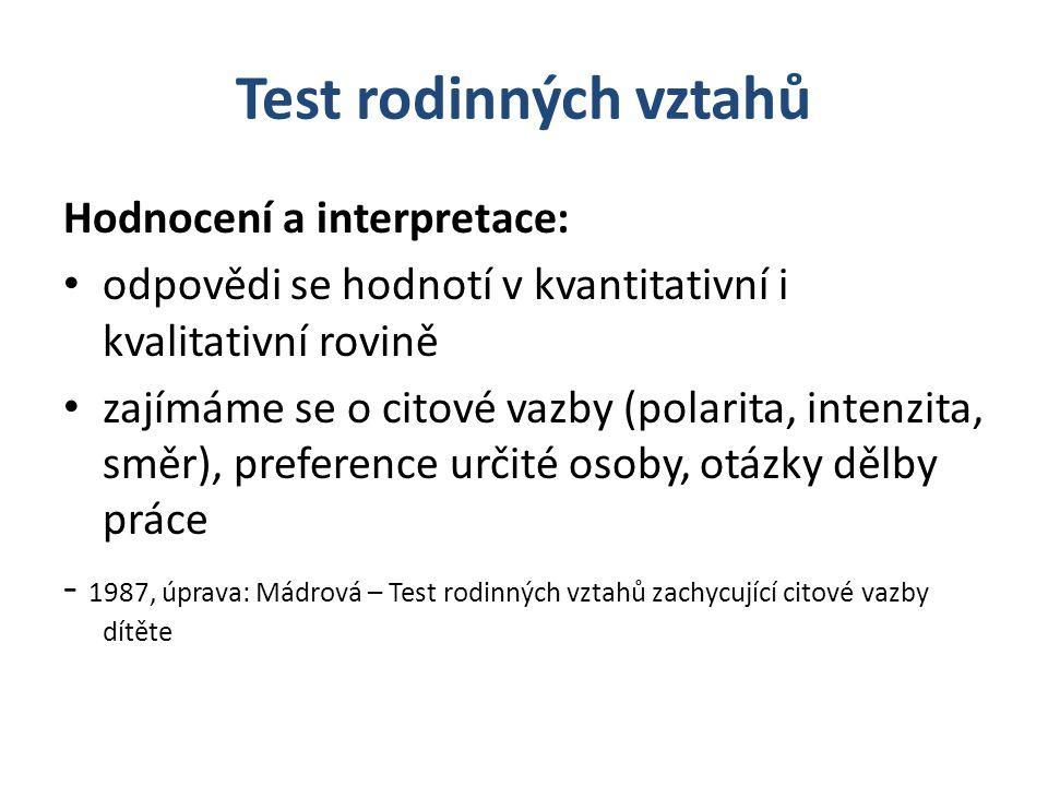 Test rodinných vztahů Hodnocení a interpretace: