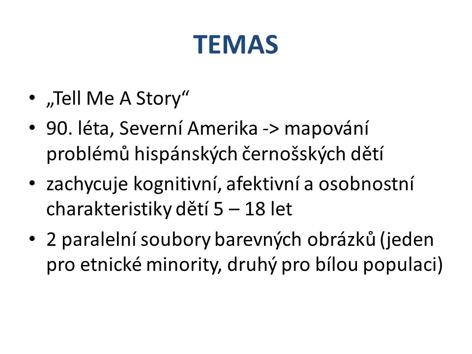 """TEMAS """"Tell Me A Story 90. léta, Severní Amerika -> mapování problémů hispánských černošských dětí."""