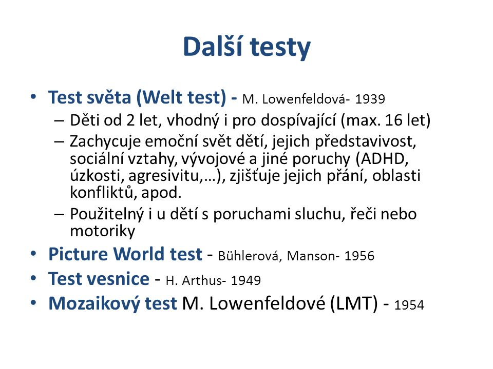 Další testy Test světa (Welt test) - M. Lowenfeldová- 1939