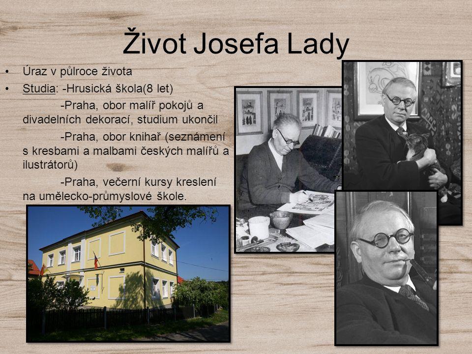 Život Josefa Lady Úraz v půlroce života Studia: -Hrusická škola(8 let)